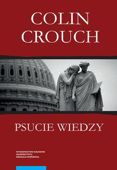 Psucie wiedzy - Crouch Colin