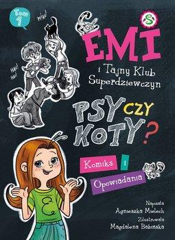 Psy czy koty? Komiks. Emi i Tajny Klub Super Dziewczyn-Mielech Agnieszka