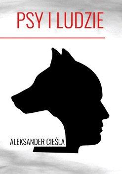 Psy i ludzie-Cieśla Aleksander