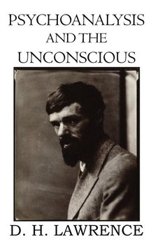 Psychoanalysis and the Unconscious - Lawrence D. H.