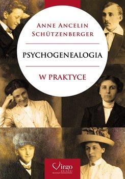 Psychogenealogia w praktyce-Ancelin Schutzenberger Anne