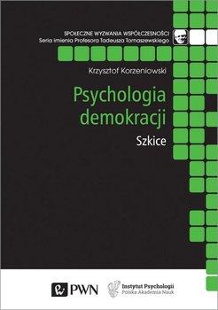 Psychologia demokracji. Szkice-Korzeniowski Krzysztof