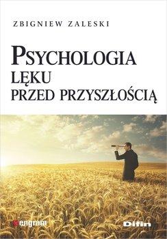 Psychologia lęku przed przyszłością-Zaleski Zbigniew