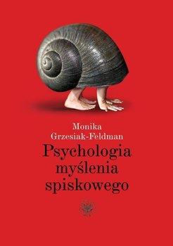 Psychologia myślenia spiskowego-Grzesiak-Feldman Monika