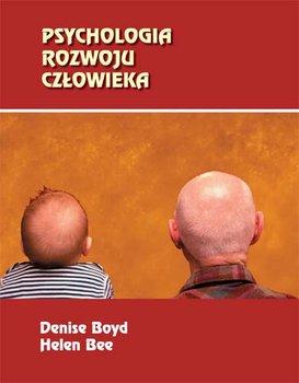 Psychologia rozwoju człowieka-Bee Helen, Boyd Denise