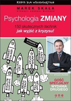 Psychologia zmiany. Rzecz dla wściekniętych. 150 skutecznych technik jak wyjść z kryzysu-Skała Marek, Mleczko Andrzej