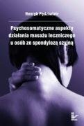 Psychosomatyczne Aspekty Działania Masażu Leczniczego u Osób ze Spondylozą Szyjną-Pędziwiatr Henryk