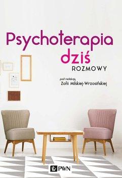 Psychoterapia dziś. Rozmowy-Milska-Wrzosińska Zofia