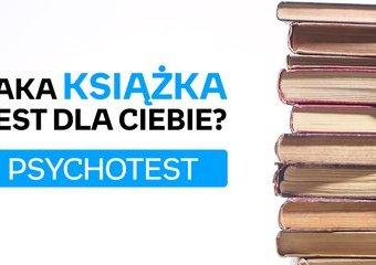 Psychotest: jaka książka jest dla Ciebie?
