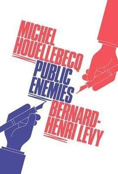Public Enemies-Henri-Levy Bernard, Houellebecq Michel