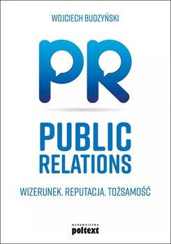 Public Relations. Wizerunek. Reputacja. Tożsamość-Budzyński Wojciech