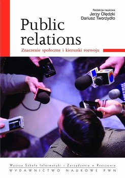 Public relations. Znaczenie społeczne i kierunki rozwoju                      (ebook)