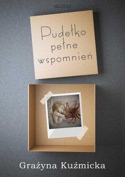 Pudełko pełne wspomnień-Kuźmicka Grażyna