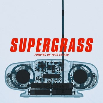 Pumping On Your Stereo-Supergrass