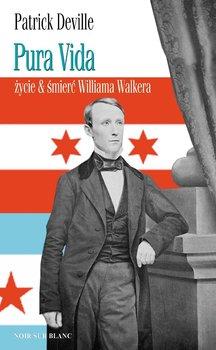 Pura Vida. Życie & śmierć Williama Walkera                      (ebook)