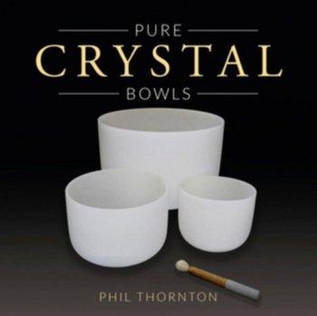 Pure Crystal Bowls-Thornton Phil