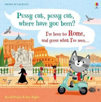 Pussy cat, pussy cat, where have you been? I've been to Rome and guess what I've seen...-Punter Russell