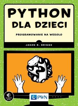 Python dla dzieci. Programowanie na wesoło-Briggs Jason R.