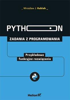 Python. Zadania z programowania. Przykładowe funkcyjne rozwiązania-Kubiak Mirosław J.