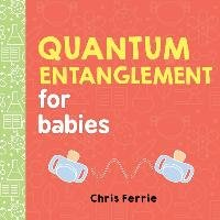 Quantum Entanglement for Babies - Ferrie Chris