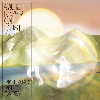 Quiet River of Dust, Vol. 1: This Side of the River-Richard Reed Parry