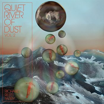 Quiet River of Dust, Vol. 2: That Side of the River-Richard Reed Parry
