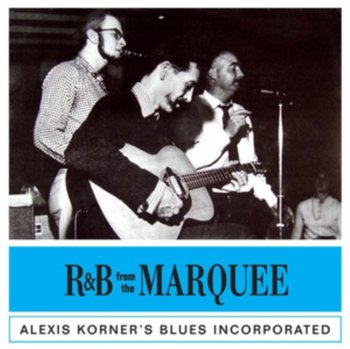 R&B From The Marquee-Alexis Korner's Blues Incorporated