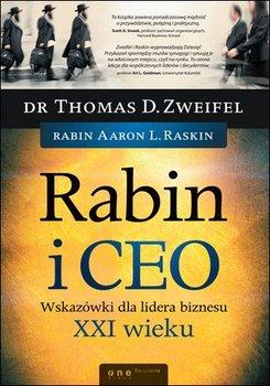 Rabin i CEO. Wskazówki dla lidera biznesu XXI wieku-Zweifel Thomas D., Raskin Aaron L.