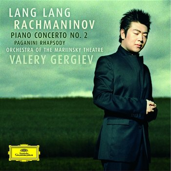 Rachmaninov: Piano Concerto No.2; Rhapsody on a Theme of Paganini; Prelude op.23-Lang Lang, Orchestra of the Mariinsky Theatre, Valery Gergiev