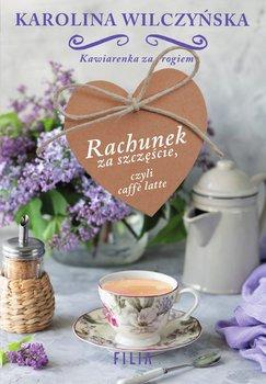 Rachunek za szczęście, czyli caffe latte-Wilczyńska Karolina