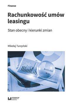 Rachunkowość umów leasingu. Stan obecny i kierunki zmian-Turzyński Mikołaj