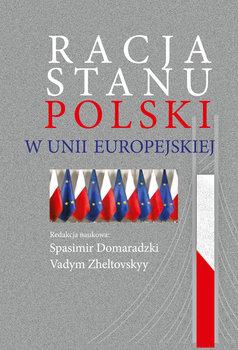 Racja stanu Polski w Unii Europejskiej-Opracowanie zbiorowe