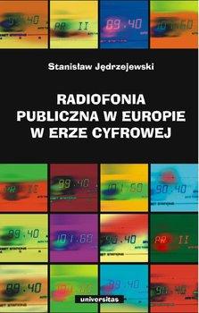 Radiofonia publiczna w Europie w erze cyfrowej-Jędrzejewski Stanisław