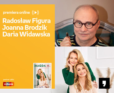 Radosław Figura, Joanna Brodzik, Daria Widawska – PREMIERA ONLINE