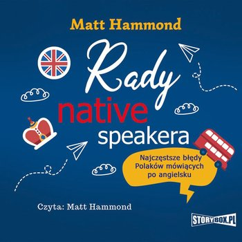 Rady native speakera. Najczęstsze błędy Polaków mówiących po angielsku-Hammond Matt