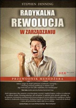 Radykalna rewolucja w zarządzaniu. Przewodnik menedżera                      (ebook)