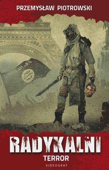 Radykalni. Terror-Piotrowski Przemysław