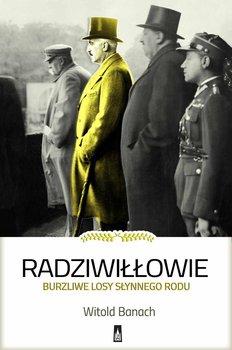 Radziwiłłowie. Burzliwe losy słynnego rodu-Banach Witold
