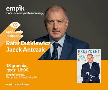 Rafał Dutkiewicz, Jacek Antczak | Empik Renoma