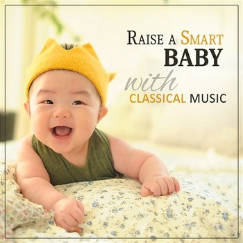 Raise a Smart Baby with Classical Music – Piano Music, Easy Listening, Build Your Baby IQ, Correct Developement - Stefan Ryterband