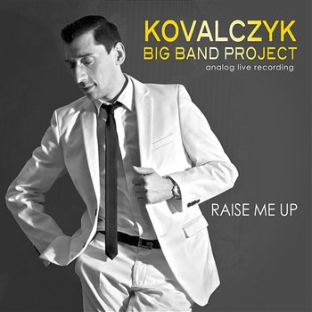 Raise Me Up (Single Edit) - Kovalczyk
