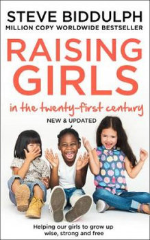Raising Girls in the 21st Century-Biddulph Steve