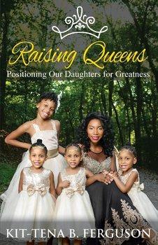 Raising Queens-Ferguson Kit-Tena B.