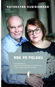 Rak popolsku. Rozmowa zJustyną Pronobis-Szczylik iCezarym Szczylikiem                      (ebook)