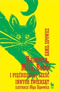 Ramona, Mila, Bobo i pięćdziesiąt sześć innych zwierząt-Sipowicz Kamil