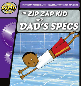 Rapid Phonics Step 1: The Zip Zap Kid and Dad's Specs (Fiction)-Hawes Alison