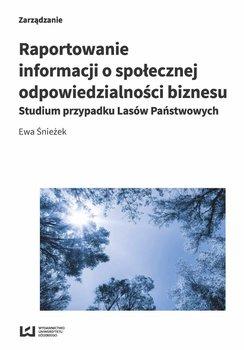 Raportowanie informacji o społecznej odpowiedzialności biznesu. Studium przypadku Lasów Państwowych                      (ebook)