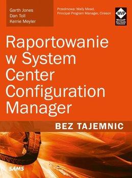 Raportowanie w System Center Configuration Manager-Opracowanie zbiorowe