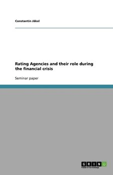 Rating Agencies and their role during the financial crisis-Jäkel Constantin