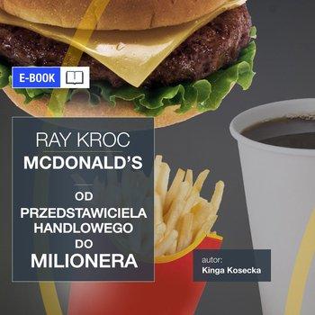 Ray Kroc McDonald's. Od przedstawiciela handlowego do milionera-Kosecka Kinga, Tomys Łukasz